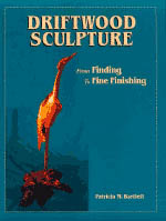 【BOOKS】Driftwood Sculpture From Finding to Fine Finishing by Patricia M. Bartlett/書籍・新聞雑誌/海外版/工芸・美術