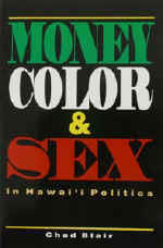 【BOOKS】Money, Color & Sex in Hawai i Politics by Chad Blair/書籍・新聞雑誌/海外版/ビジネス