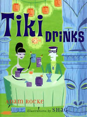 【BOOKS】Tiki Drinks by Adam Rocke, Shag (Illustrator)/書籍・新聞雑誌/海外版/調理・料理