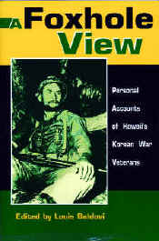 【BOOKS】A Foxhole View Personal Accounts of Hawaii s Korean War Veterans Edited by Louis Baldovi/書籍・新聞雑誌/海外版/歴史・伝説