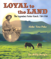 【BOOKS】Loyal to the Land: The Legendary Parker Ranch, 750-1950 by Dr. Billy Bergin/書籍・新聞雑誌/海外版/歴史・伝説
