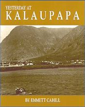 【BOOKS】Yesterday at Kalaupapa A Saga of Pain and Joy by Emmett Cahill/書籍・新聞雑誌/海外版/歴史・伝説