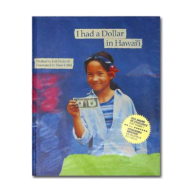 【BOOKS】 I had a Dollar in Hawai i A story about one dollar that traveled Hawai i by Jodi Endicott,/書籍・新聞雑誌/海外版/幼児・子供