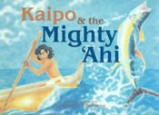 【BOOKS】Kaipo & the Mighty Ahi Written and Illustrated by Leonard J. Villanueva/書籍・新聞雑誌/海外版/幼児・子供