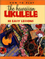 【BOOKS】How to Play the Hawaiian Ukulele: 10 Easy Lessons/書籍・新聞雑誌/海外版/幼児・子供