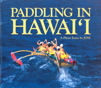【BOOKS】Paddling in Hawaii  A Photo Essay by Joss  Text by Ian Macmillan/書籍・新聞雑誌/海外版/幼児・子供