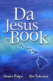 【BOOKS】Da Jesus Book Hawaiian Pidgin New Testament/書籍・新聞雑誌/海外版/幼児・子供
