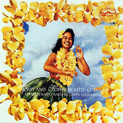【CD】Easy And Sophisticated Hulas (2 disc set)/ Kaipo And His Happy Hawaiians/音楽・楽器・映像/輸入版CD/MAHALO RECORDS
